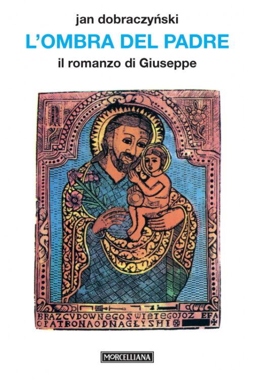 Jan Dobraczynski - L'ombra del Padre. Il romanzo di Giuseppe