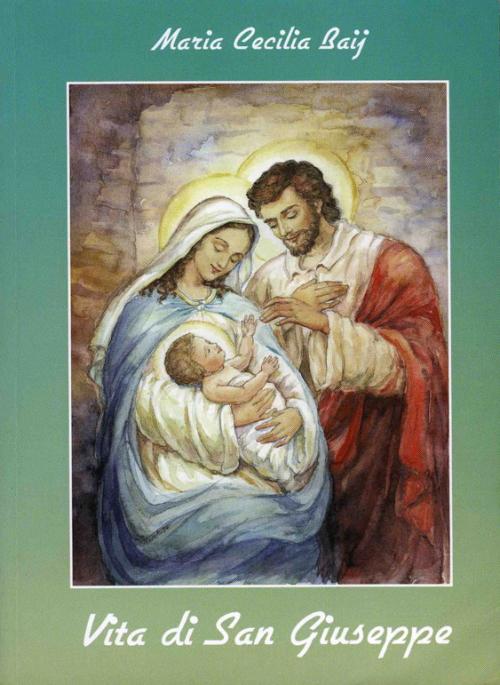 Suor Maria Cecilia Baij - Vita di San Giuseppe